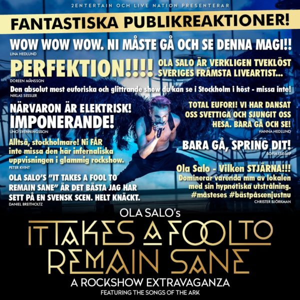 "Fantastiska publikreaktioner på ""It takes a fool to remain sane""."