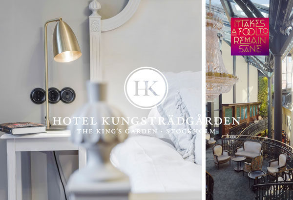 Hotel Kungsträdgården Stockholm - it takes a fool to remain sane.